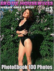 Erotic Housewives 100 Fotos Nr.03: Reife Amateure Foto Ebook