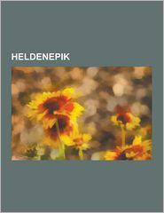 Heldenepik: Nibelungenlied, Homer, Hildebrandslied, Rabenschlacht, Thidrekssaga, Dietrich Von Bern, Die Legende Von Sigurd Und Gud - Quelle Wikipedia