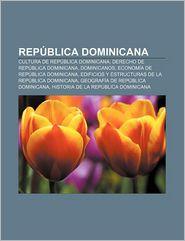 Republica Dominicana: Cultura de Republica Dominicana, Derecho de Republica Dominicana, Dominicanos, Economia de Republica Dominicana - Fuente Wikipedia