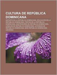 Cultura de Republica Dominicana: DePorte En La Republica Dominicana, Educacion En La Republica Dominicana, Fiestas de La Republica Dominicana - Fuente Wikipedia
