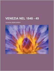 Venezia Nel 1848 - 49 - Johann Debrunner