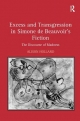 Excess and Transgression in Simone de Beauvoir's Fiction - Alison Holland