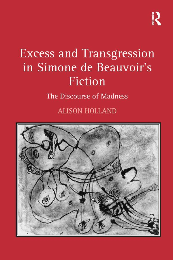 Excess and Transgression in Simone de Beauvoir´s Fiction als eBook Download von Alison Holland - Alison Holland