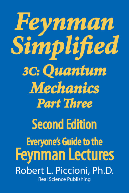 Feynman Lectures Simplified 3C: Quantum Mechanics Part Three als eBook von Robert Piccioni - Robert Piccioni