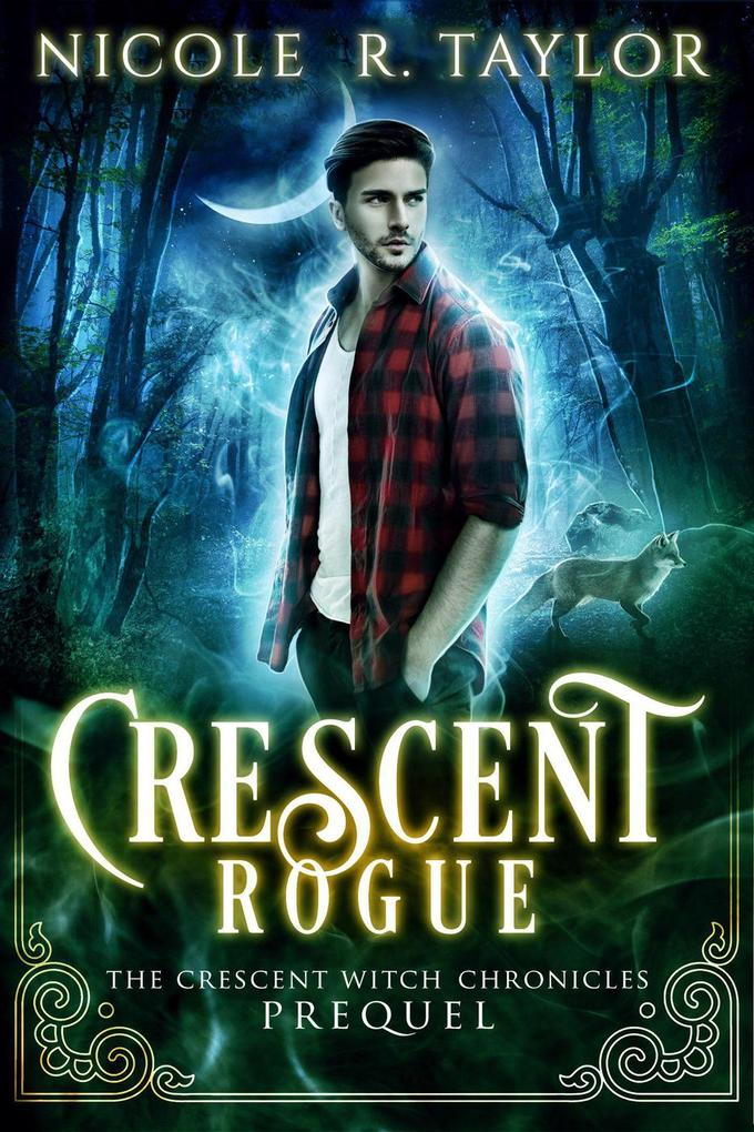 Crescent Rogue (The Crescent Witch Chronicles, #4) als eBook von Axelle Chandler - Axelle Chandler