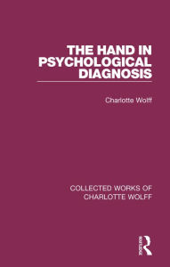 The Hand in Psychological Diagnosis Charlotte Wolff Author