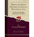 Wrong and Right Methods of Dealing with Social Evil - Elizabeth Blackwell