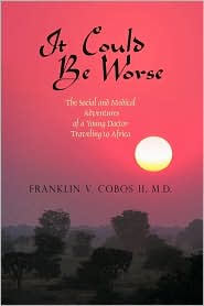 It Could Be Worse - Franklin V Cobos Ii Md