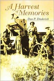 A Harvest Of Memories - Don P. Diederich
