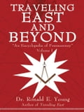 Traveling East and Beyond: Volume I - Young, Ronald E.