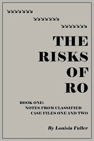 The Risks Of Ro - Louisia Fuller