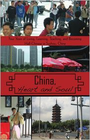 China, Heart and Soul: Four Years of Living, Learning, Teaching, and Becoming Half-Chinese in Suzhou, China - Stephen L. Koss