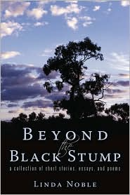 Beyond the Black Stump: A Collection of Short Stories, Essays, and Poems - Linda Noble