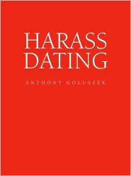 Harass Dating - Anthony Goluszek