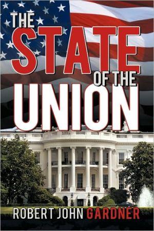 The State Of The Union - Robert John Gardner