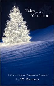 Tales For The Yuletide - W. Bennett