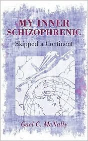 My Inner Schizophrenic Skipped A Continent