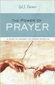 The Power Of Prayer - Syl J. Turner