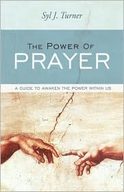 The Power of Prayer: A Guide to Awaken the Power Within Us