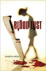 Blood Lust - Sharon Arzillo