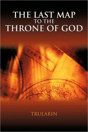 The Last Map To The Throne Of God - Trularin