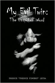My Evil Twin: The Unspoken Word - Freddie