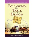Following the Trail of Blood - Alan Robbins