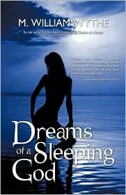Dreams Of A Sleeping God - M. William Wythe