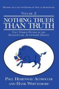 Nothing Truer Than Truth: Fact Versus Fiction in the Shakespeare Authorship Debate