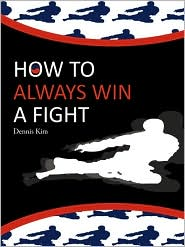 How to Always Win a Fight - Kim Dennis Kim