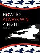 How to Always Win a Fight