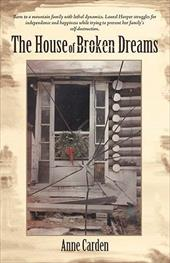 The House of Broken Dreams - Carden, Anne