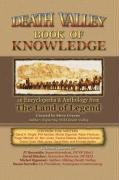 Death Valley Book of Knowledge: An Encyclopedia & Anthology from the Land of Legend