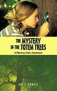 The Mystery of the Totem Trees: A Plumroy Pack Adventure