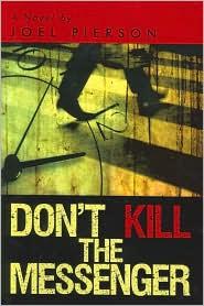 Don'T Kill The Messenger - Joel Pierson