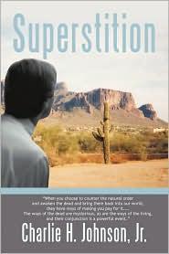 Superstition - Charlie H. Johnson Jr.