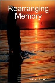 Rearranging Memory - Rudy Thomas