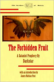 The Forbidden Fruit: A Satanist Prophecy by Darkstar - James Nathan Post