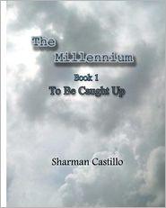 The Millennium: The Battle - Sharman Castillo