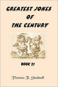 Greatest Jokes of the Century - Thomas F. Shubnell