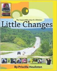 Little Changes: The Impossible Adventure of a Lifetime - Priscilla Houliston