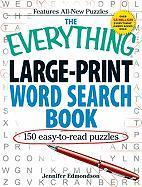 The Everything Large-Print Word Search Book: 150 Easy-To-Read Puzzles
