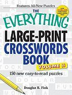 The Everything Large-Print Crosswords Book, Volume II: 150 All-New Puzzles