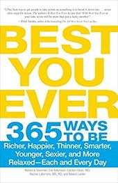 Best You Ever: 365 Ways to Be Richer, Happier, Thinner, Smarter, Younger, Sexier, and More Relaxed - Each and Every Day - Swanner, Rebecca / Adamson, Eve / Dean, Carolyn