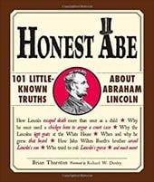 Honest Abe: 101 Little-Known Truths about Abraham Lincoln - Thornton, Brian / Donley, Richard W.