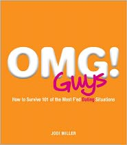OMG! Guys: How to Survive 101 of the Most F'ed Dating Situations - Jodi Miller