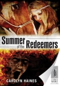 Summer of the Redeemers - Carolyn Haines