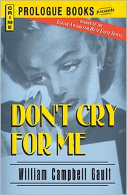 Don't Cry For Me - William Campbell Gault