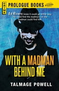 With a Madman Behind Me - Talmage Powell