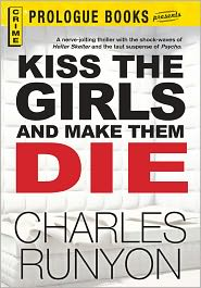 Kiss The Girls and Make Them Die - Charles Runyon